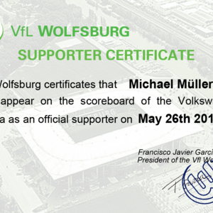Official supporter certificate with appearance on the Volkswagen Arena scoreboard