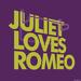 Juliet loves Romeo
