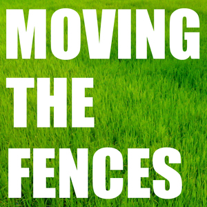MOVING THE FENCES