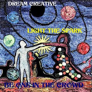 Dream Creative Light The Spark Be One In The Crown