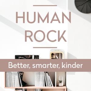 HUMAN ROCK - Better, smarter, kinder